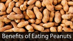 The Benefits of Eating Peanuts.