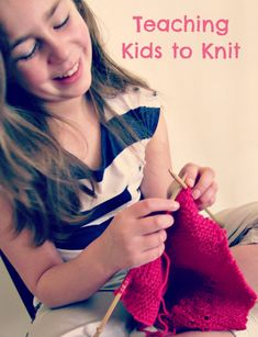 Teaching Kids to Knit  http://www.handmadekids.com.au/teaching-kids-to-knit/