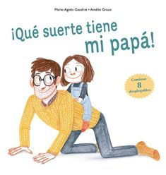 """M. Ángeles Gaudrat / Amelie Graux. """"¡Qué suerte tiene mi papá!"""". Editorial Picarona (3 a 6 años) Amelie, Bed Rest, Stay In Bed, How To Wake Up Early, Disney Characters, Fictional Characters, Dads, Family Guy, Reading"""
