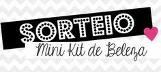 ALEGRIA DE VIVER E AMAR O QUE É BOM!!: [DIVULGAÇÃO DE SORTEIOS] - Sorteio: Mini Kit de Be...