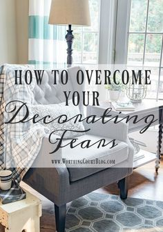 Practical, easy to use tips for overcoming your decorating fears || Worthing Court