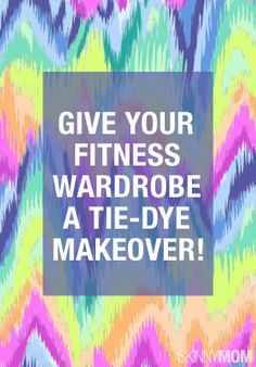 We all need a little tie-dye in our closet!