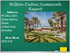 Hilton Dubai Jumeirah Resort Address PO Box 2431, Dubai Marina, Dubai, United Arab Emirates Best Deal AED 518