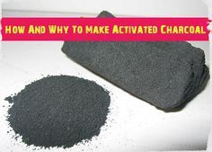 How And Why To Make Activated Charcoal - SHTF, Emergency Preparedness, Survival Prepping, Homesteading