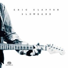 Classic Rock Songs, Classic Rock And Roll, Eric Clapton Wonderful Tonight, Eric Clapton Slowhand, Lay Down Sally, The Yardbirds, Best Love Songs, Pochette Album, Great Albums