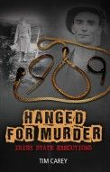 Hanged for Murder - Irish State Executions by Tim Carey - The Collins Press: Irish Book Publisher Book Launch, Exciting News, True Crime, History Books, Book Publishing, Ebook Pdf, The Twenties, Irish, Fiction