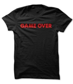 Game Over T-Shirt Hoodie Sweatshirts iuu. Check price ==► http://graphictshirts.xyz/?p=61416