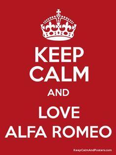 Keep calm and love Alfa Romeo
