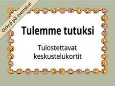 Tulostettavat Tulemme tutuksi -kortit ryhmätoimintaan | RyhmäRenki Activity Games, Activities, Finnish Language, Kids Study, Les Sentiments, Early Childhood Education, Occupational Therapy, Social Skills, Special Education