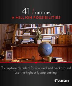 Canon Tip 41/100: To capture detailed foreground and background use the highest F/stop setting. More photography ideas and cinemagraphs at http://explore-lenses.usa.canon.com/inspire-me/tip41