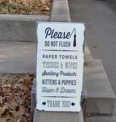sign to leave in the bathroom so people don\'t flush tampons ...