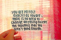 You Are Perfect Exactly As You Are