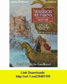 The Warrior Returns (9781605488219) Allan Cole, Read by Kris Faulkner , ISBN-10: 1605488216  , ISBN-13: 978-1605488219 ,  , tutorials , pdf , ebook , torrent , downloads , rapidshare , filesonic , hotfile , megaupload , fileserve