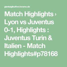 Match Highlights › Lyon vs Juventus 0-1, Highlights : Juventus Turin & Italien - Match Highlights#p78168