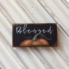 Fall Decor Fall Wooden Sign Blessed Wood Sign Pumpkin Wood Sign Rustic Fall Sign Distressed Sign Primitive Sign Autumn Decor Sign by TinSheepShop on Etsy Fall Wood Signs, Fall Signs, Rustic Signs, Wooden Signs, Primitive Autumn, Primitive Signs, Wooden Pumpkins, Painted Pumpkins, Autumn Painting