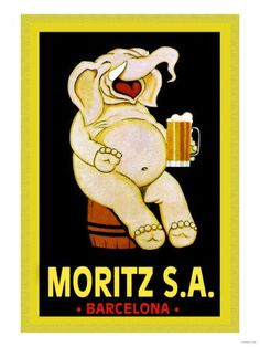 Moritz S. Beer Ad Giclee Art Print This a funny beer poster featuring an intoxicated elephant sitting on a keg of beer as he drinks a tall mug of Moritz S. Vintage Advertisements, Vintage Ads, Vintage Prints, Vintage Posters, Retro Posters, Funny Vintage, Retro Ads, Vintage Travel, Sous Bock