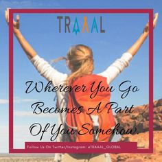 """""""Wherever You Go Becomes A Part Of You Somehow."""" (^_^) #FollowUs & #StayTuned for updates \m/ #travel #travelgram #instatravel #instatrip #photography #instatraveler #travelphotography #nature #travelquote #motivation #quote #subscribe #desert #adventures #tours #vacations #ota #startups #business #comingsoon"""