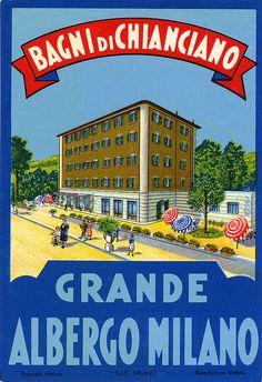 Grande Albergo Milano, Bagni di Chianciano, Italy #vintage #travel #poster #Italia
