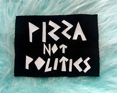 Pizza patch, pizza not politics, feminist art, riot grrrl, fabric patch, political punk patch, feminist patch, wearable art, activist art