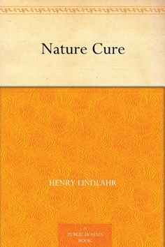 94 best free or under a buck kindle ebooks images on pinterest free ebook 2 17 2013 nature cure by henry lindlahr fandeluxe Choice Image