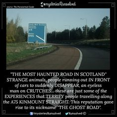 Kinmount Straight – The Most Haunted Highway In Scotland - Mysteriesrunsolved Short Creepy Stories, Spooky Stories, Horror Stories, Creepy Facts, Wtf Fun Facts, Most Haunted, Haunted Places, The More You Know, Good To Know