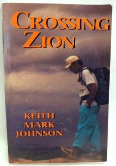 Crossing Zion by Keith Mark Johnson ULTRA RARE Self Published 1st Edition Signed
