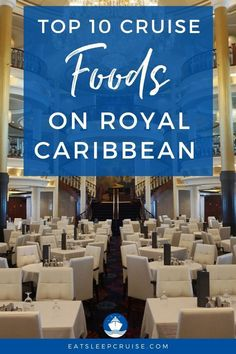 There is a lot to love about the dining on Royal Caribbean. So, we have put together our list of the 10 Top Foods on Royal Caribbean Cruise Ships. #cruise #cruisefood #RoyalCaribbean #cruiseships #eatsleepcruise