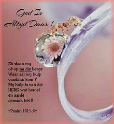 Psalm 121, Psalms, Afrikaanse Quotes, Goeie Nag, Goeie More, Inspirational Qoutes, Bible Verses, Prayers, Kos