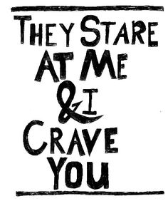 Why can't you want me like the other boys do? They start at me..while I crave you... #lyrics #edm