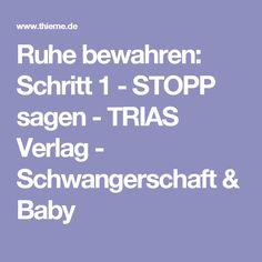 Ruhe bewahren: Schritt 1 - STOPP sagen - TRIAS Verlag - Schwangerschaft & Baby