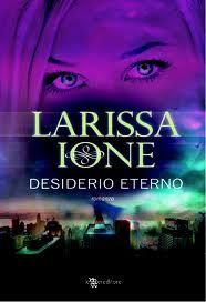 Sognando tra le Righe: DESIDERIO ETERNO   di Larissa Ione   Recensione