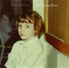 "Daughter - His Young Heart [10"" EP Vinyl]"
