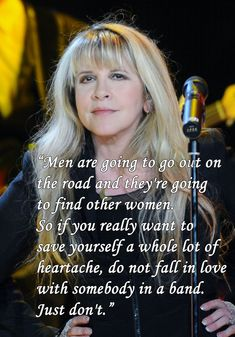 On dating musicians: | 12 Stevie Nicks Quotes To Live By