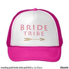 trending pink bride tribe gold foil arrow design trucker hat