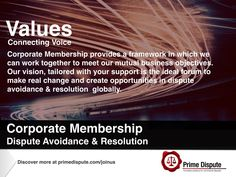 Values | Support the notion of dispute avoidance & resolution ? Join our Corporate Membership programme and advocate the alternatives to litigation for your industry sector
