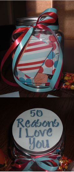 50 Reasons I Love You Jar! :) Such a good Idea! Its always great to be remembered that your loved and why! :)