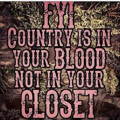 Sooo true:) these girls that are city slickers think they can by a camo shirt and put on boots and they're country...sorry ladies!! its how ur raised and what u love that makes u country.....some of those kinda girls would scream if they got mud on em'......us country gurlz scream 2 ....cuz we're havin a blast!!! :) <3