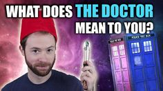 What Does The Doctor Mean to You? | Idea Channel | PBS Digital Studios (...