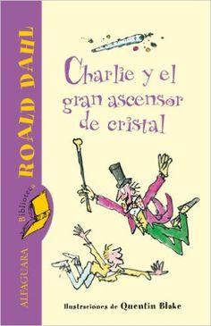 Amazon.com: Charlie y el gran ascensor de cristal (Spanish Edition) eBook: Roald Dahl, Quentin Blake: Kindle Store