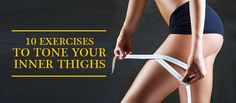 10 Exercises To Tone Your Inner Thighs