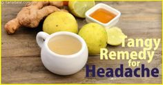 The moment somebody says tangy, lemon is the first thing that comes to mind. Spot on! This easy and instant headache remedy involves consuming equal proportions of lemon and ginger juices mixed together with water. You can also include lemon, ginger and honey in a cup of black or green tea.