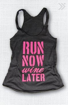 For Andrea's birthday:  Charcoal/Neon Pink Run Now Wine Later Eco Tank