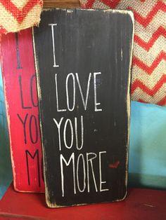 6x12 I Love You More sign Handwritten Wooden Sign Chalk Art Gift Idea Wooden Pallet Crafts, Wooden Projects, Wooden Diy, Wooden Wall Art, Diy Wall Art, Wood Art, Chalkboard Signs, Chalkboard Ideas, Chalkboards