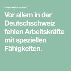 Vor allem in der Deutschschweiz fehlen Arbeitskräfte mit speziellen Fähigkeiten.