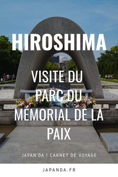 Hiroshima, Kenzo Tange, Blog Japon, Chateau Medieval, Memorial Park, Travel Tips, Japan, Memories, Japan Trip