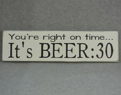 Rustic You're Right On Time It's Beer:30 Bar & Home Decor Wood Sign, White & Black #HandmadeHomeDecor