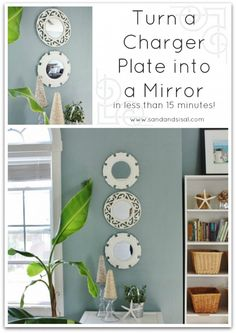 How to Turn a Charger Plate into a Mirror Eustaquio Wilson -Sand & Sisal - I would use regular dinner plates too Diy Home Decor Projects, Easy Diy Projects, Projects To Try, Over The Door Mirror, Recycling, Budget, Charger Plates, Plates On Wall, Decor Styles
