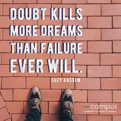 Doubt kills more dreams than failure ever will. Learning Quotes, How To Stay Motivated, Nervous System, Motivational Quotes, University, Teaching, 3d Printing, Kids, Children