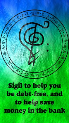 Sigil to help you be debt-free, and to help save money in the bank sigil request are close. sigil suggestions are open.
