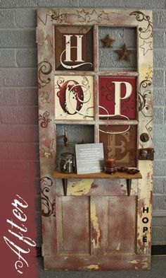 """Old Door.with an added shelf and scrollwork and """"HOPE"""" painted on the windows. Try it, it just an old door when you start, a masterpiece when you finish. Repurposed Furniture, Painted Furniture, Diy Furniture, Repurposed Shutters, Old Door Projects, Home Projects, Country Decor, Rustic Decor, Primitive Decor"""